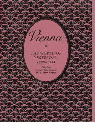 Vienna: The World of Yesterday, 1889-1914