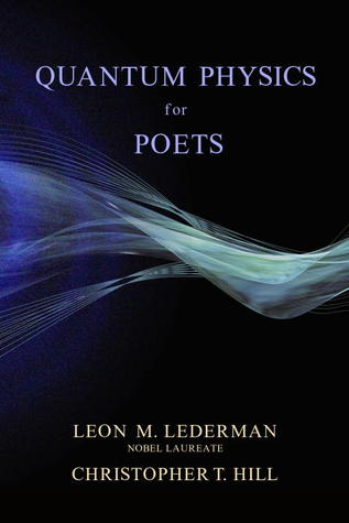 Quantum Physics for Poets by Leon M. Lederman