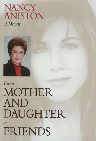 From Mother and Daughter to Friends: A Memoir