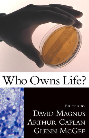 Who Owns Life By Glenn Mcgee