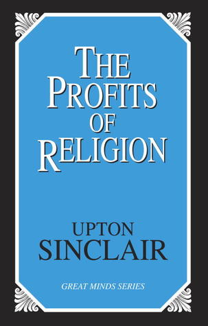 The Profits of Religion by Upton Sinclair