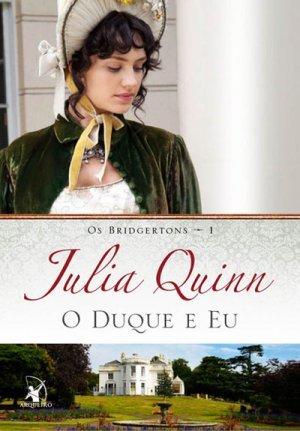 O Duque e Eu by Julia Quinn