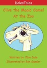 Clive the Magic Camel - At the Zoo