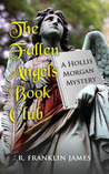 The Fallen Angels Book Club by R. Franklin James