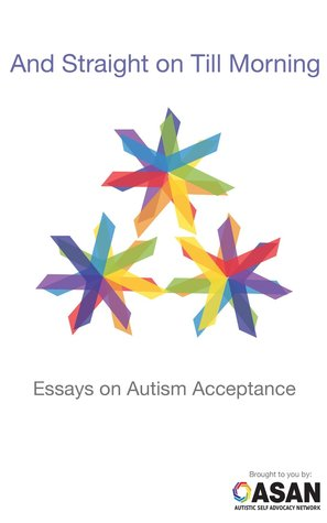 And Straight on Till Morning: Essays on Autism Acceptance