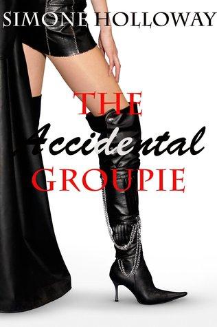 The Accidental Groupie (The Accidental Groupie, #1)