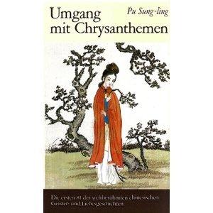 Umgang mit Chrysanthemen (Geister- und Liebesgeschichten aus der Sammlung Liao-dschai dschi-yi, #1)