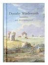 Dorothy Wordsworth: An Anthology