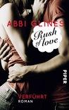 Rush of Love - Verführt by Abbi Glines