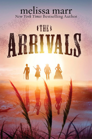 The Arrivals by Melissa Marr