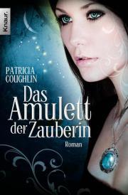 Das Amulett der Zauberin by Patricia Coughlin