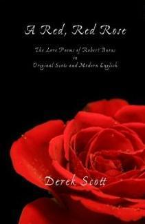 A Red, Red Rose.  The Love Poems of Robert Burns in Original Scots and Modern English