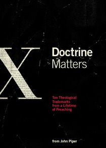 Doctrine Matters: Ten Theological Trademarks from a Lifetime of Preaching (ePUB)