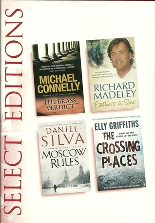 Reader's Digest Select Editions 2009 - The Brass Verdict, Father & Sons, Moscow Rules, The Crossing Places