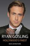 Ryan Gosling: Hollywood's Finest