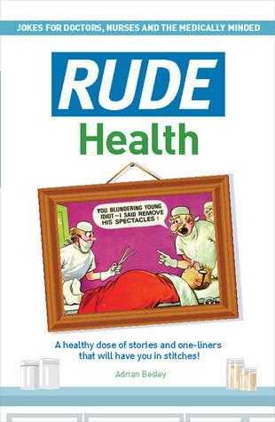 Rude Health. Adrian Besley