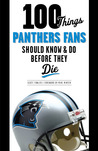 100 Things Panthers Fans Should KnowDo Before They Die