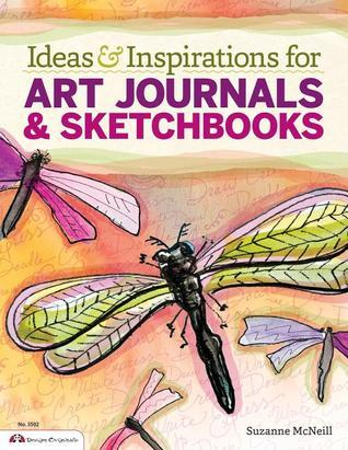 Ideas and Inspirations for Art Journals and Sketchbooks