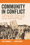 Community in Conflict: A Working-class History of the 1913-14 Michigan Copper Strike and the Italian Hall Tragedy