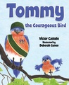 Tommy The Courageous Bird by Victor Castelo