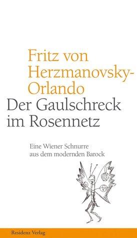 Der Gaulschreck im Rosennetz by Fritz von Herzmanovsky-Orlando