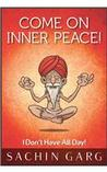 Come On Inner Peace! I don't have all day!