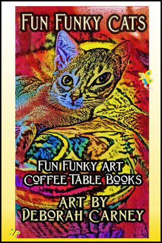 Fun Funky Cats (Fun Funky Art Coffee Table Books)