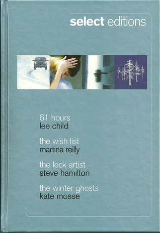 Reader's Digest Select Editions 2010 - 61 Hours, The Wish List, The Lock Artist, The Winter Ghosts