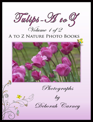Tulips A to Z (A to Z Nature Photo Books)