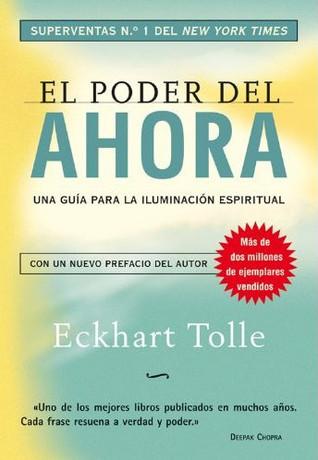 El poder del ahora: Una guía para la iluminación espiritual par Eckhart Tolle, Miguel Iribarren Berrade