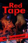 Red Tape by Michele Lynn Seigfried