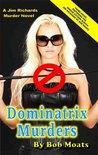 Dominatrix Murders (A Jim Richards Murder Mystery, #3)