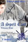 A Spell Cast Volume Two (Seven Spell Stories, #2)
