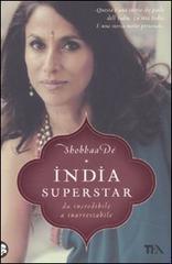 India superstar. Da incredibile a inarrestabile