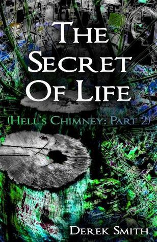 The Secret of Life (Hell's Chimney, #2)