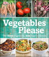 Vegetables Please: The More Vegetables, Less Meat Cookbook