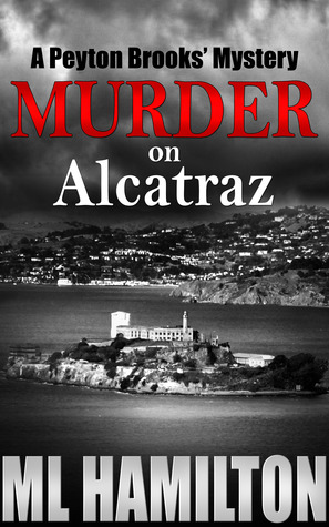 Murder on Alcatraz (Peyton Brooks' Mystery #4)