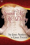 Spank Me, Mr. Darcy by Lissa Trevor