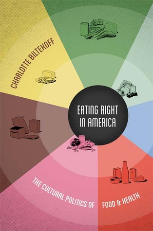 Eating Right in America: The Cultural Politics of Food and Health
