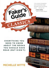 The Faker's Guide to the Classics: Everything You Need to Know About the Books You Should Have Read (But Didn't)
