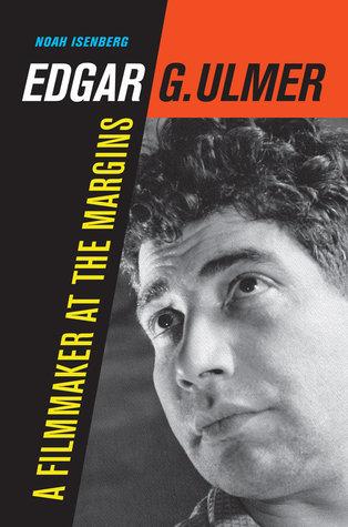 Edgar G. Ulmer: A Filmmaker at the Margins