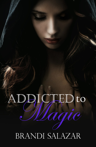 Addicted to Magic by Brandi Salazar