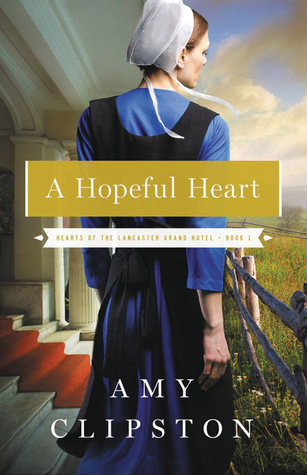 A Hopeful Heart (Hearts of Lancaster Grand Hotel #1)
