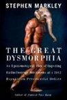 The Great Dysmorphia