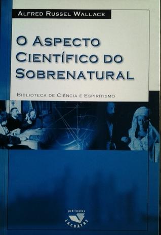 O aspecto científico do sobrenatural