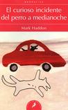 El curioso incidente del perro a medianoche by Mark Haddon