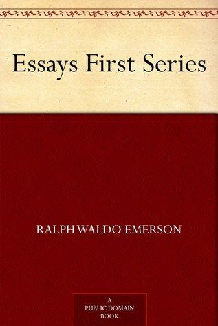 Essays - First Series by Ralph Waldo Emerson