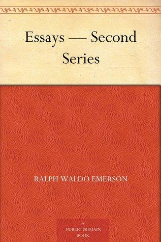 Essays - Second Series by Ralph Waldo Emerson