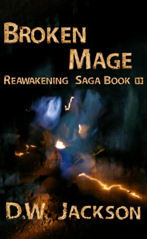 Broken Mage (Reawakening Saga, #3)