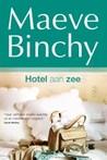 Hotel aan zee by Maeve Binchy
